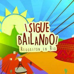 Sigue Bailando Rio de Janeiro Reggaeton Party